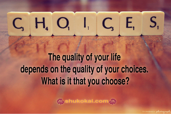 It's your CHOICE!